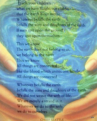 """HAPPY EARTH DAY!  """"We do not inherit the earth from our ancestors, we borrow it from our children.""""  ~Native American Proverb"""
