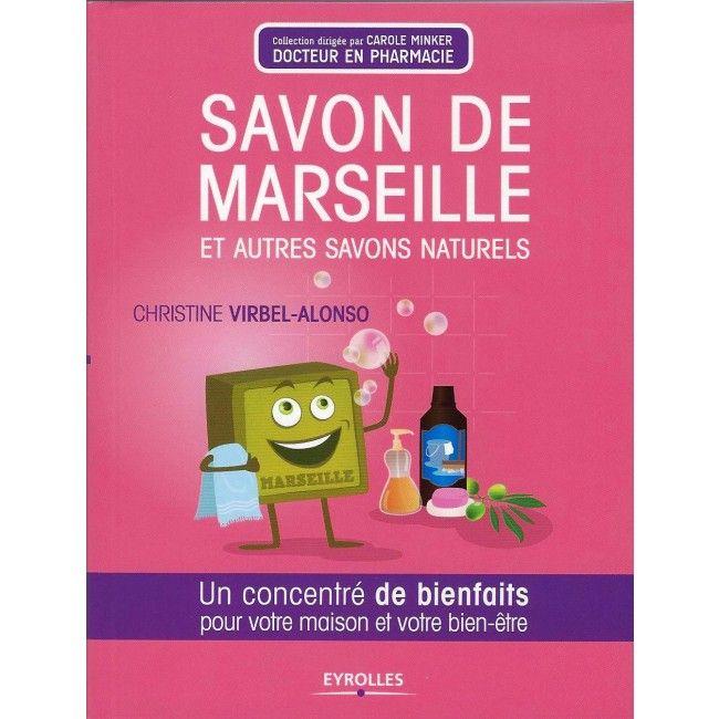"""Livre """"Savon de Marseille et autres savons naturels"""" par Christine Virbel-Alonso"""