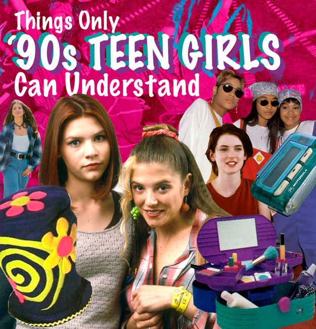 55 Things Only '90s Teenage Girls Can Understand - BuzzFeed Mobile