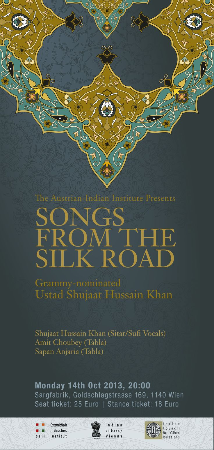 OCT 14, 2013 - SONGS FROM THE SILK ROAD  with Grammy nominated Ustad Shujaat H. Khan: Sitar & Sufi Vocals // A. Choubey and S. Anjaria: Tabla  // Details: oeii.co.at