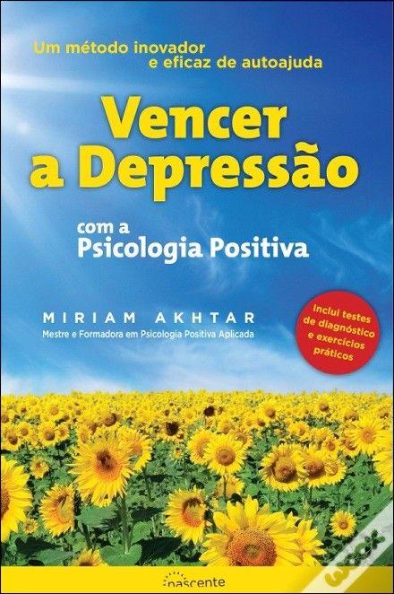 Vencer a Depressão com a Psicologia Positiva, Miriam Akhtar - WOOK