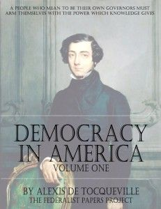 Democracy in America – Volume One by Alexis de Tocqueville