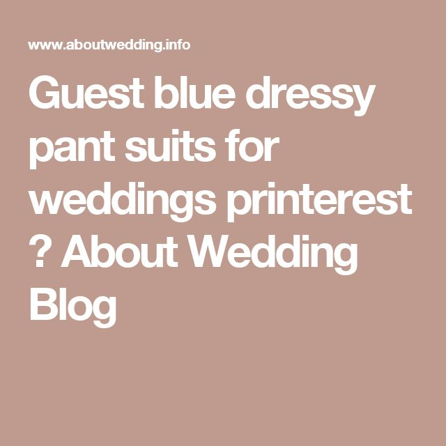 Guest blue dressy pant suits for weddings printerest ⋆ About Wedding Blog