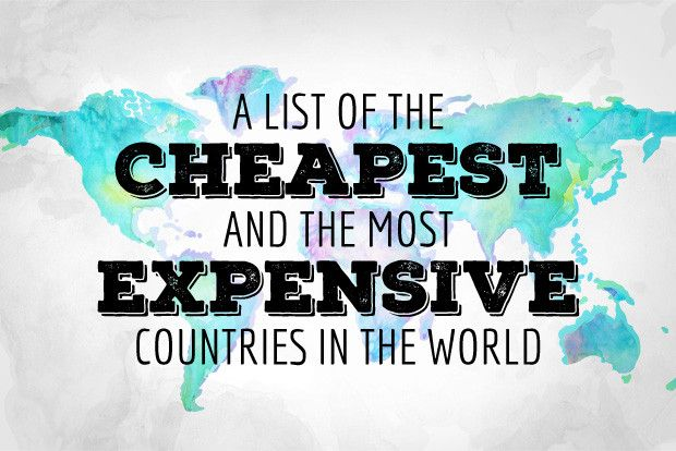 A List Of The Cheapest And The Most Expensive Countries In The World via @Just1WayTicket