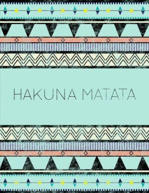 Hakuna Matata. No worry be happy. Quotes.