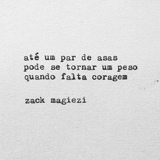 Bom dia! #regram @zackmagiezi sobre coragem. Não deixe que o teu medo te paralise. #frases #zackmagiezi #coragem #medo #pensenisso #instabynina