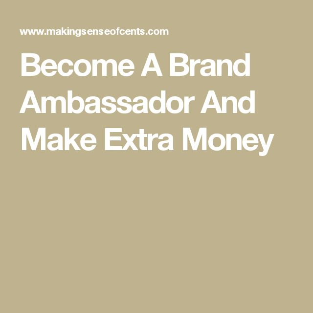 Become A Brand Ambassador And Make Extra Money