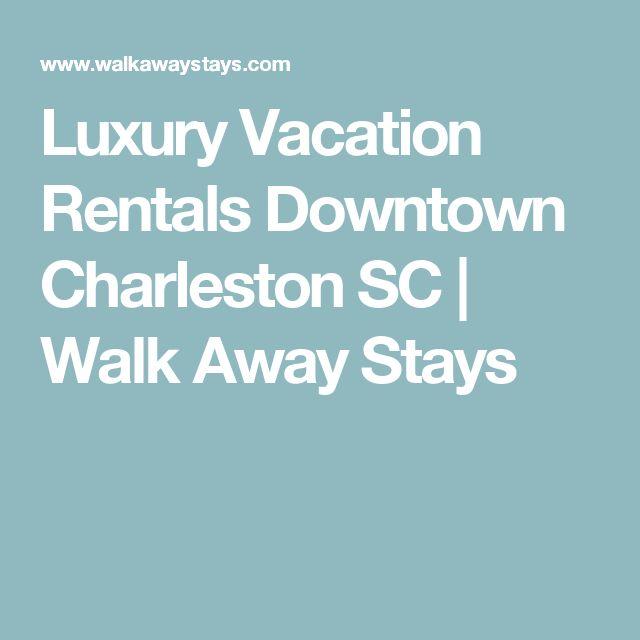 Luxury Vacation Rentals Downtown Charleston SC | Walk Away Stays