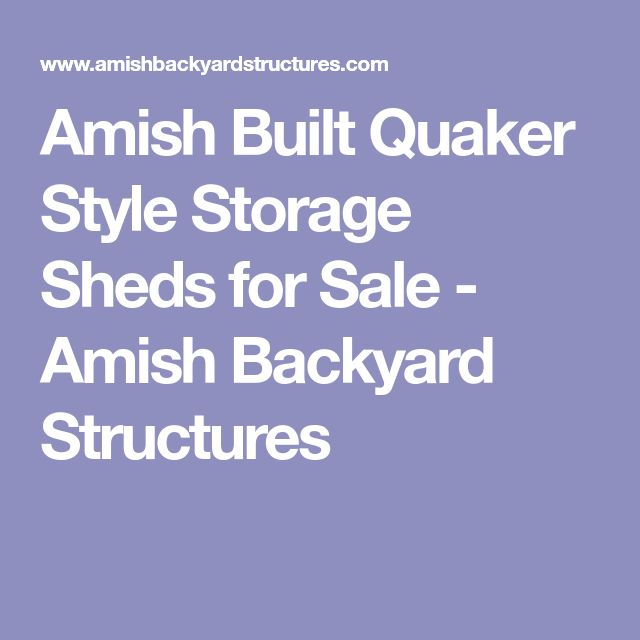 Amish Built Quaker Style Storage Sheds for Sale - Amish Backyard Structures