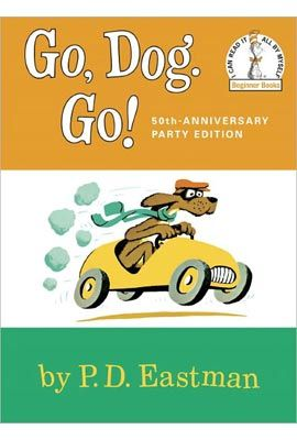 Go Dog. Go! 50th Anniversary Party Edition. A classic!