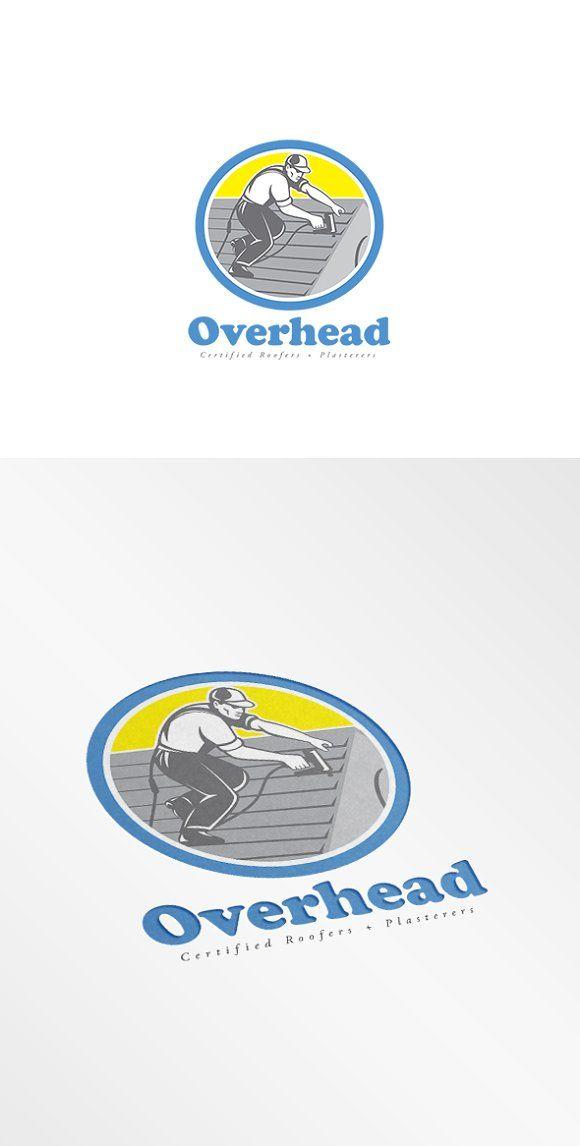 Overhead Roofers Logo Roofer Circle Logo Design Logo Design Template