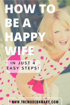 How to be a happy wife .. IN JUST 4 EASY STEP!