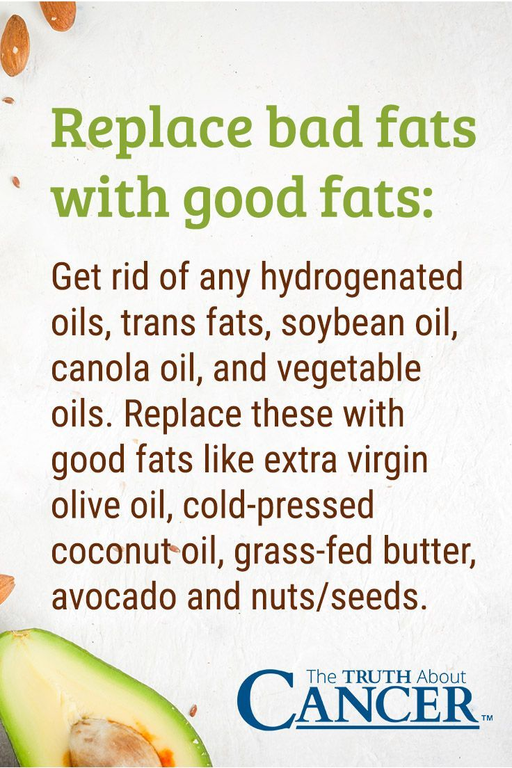 Replace bad fats with good fats: Get rid of any hydrogenated oils, trans fats, soybean oil, canola oil, and vegetable oils. Replace these with good fats like extra virgin olive oil, cold-pressed coconut oil, grass-fed butter, avocado and nuts/seeds. Click on the image above and learn more about how hydrogenated oils and trans fats interfere with the body's normal metabolism of nutrients, leading to different health conditions. Please re-pin to help us educate others.
