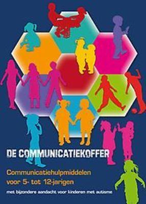 DE COMMUNICATIEKOFFER; Communicatiehulpmiddelen voor 5- tot 12-jarigen met bijzondere aandacht voor kinderen met autisme.
