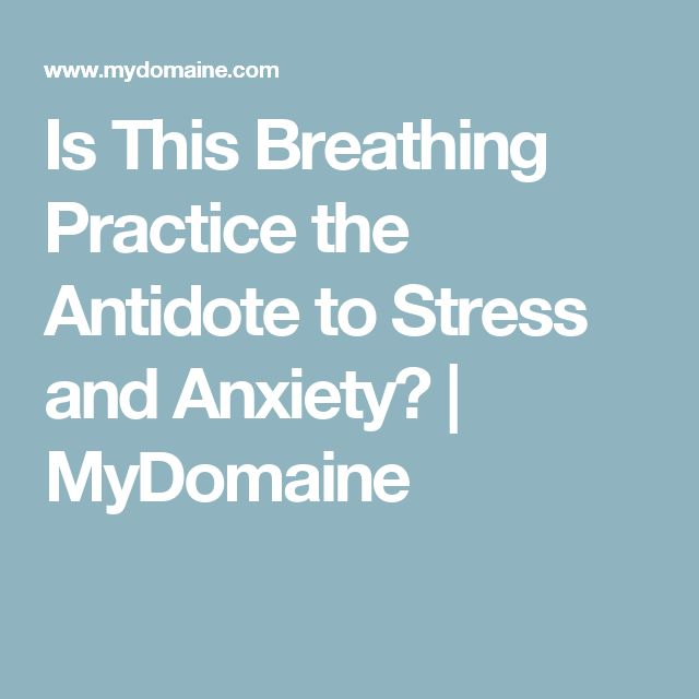 Is This Breathing Practice the Antidote to Stress and Anxiety?   MyDomaine
