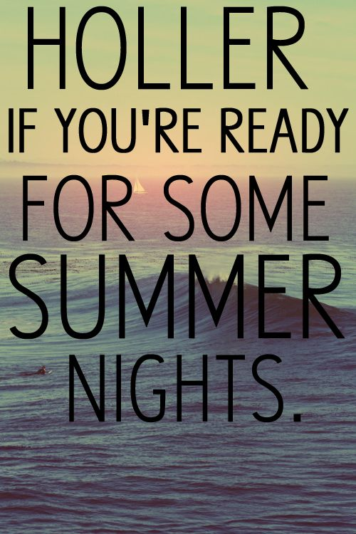 Hollaaaaaa.. Summer nights! +++For more quotes about #summer and having #fun, visit http://www.quotesarelife.com/