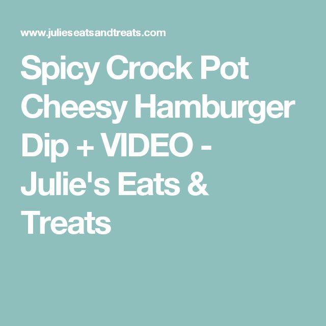 Spicy Crock Pot Cheesy Hamburger Dip + VIDEO - Julie's Eats & Treats