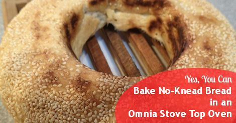 You CAN bake super-easy no-knead without a conventional oven. One little trick ensures that it will be every bit as good in the Omnia Stove Top Oven.