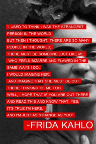 .Thoughts, Strange People, Artists, Inspiration, Quotes, Frida Kahlo, Fridakahlo, Frida Khalo, Feelings