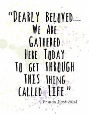 Find great deals for PRINCE Famous Quote ~ Wall Art Print: DEARLY BELOVED We are Gathered Here Today. Shop with confidence on eBay! Find great deals for PRINCE Famous Quote ~ Wall Art Print: DEARLY BELOVED We are Gathered Here Today. Shop with confidence on eBay!