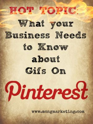 How Business can use Gifs on Pinterest by MCNGmarketing.com