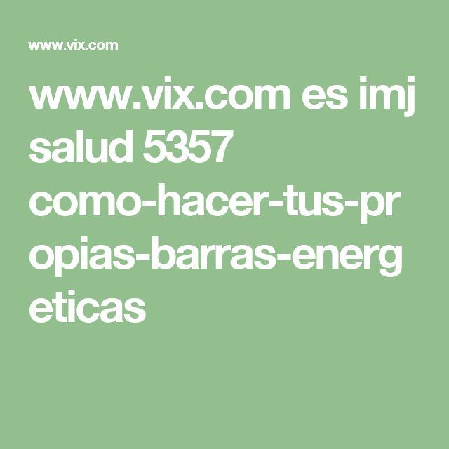 www.vix.com es imj salud 5357 como-hacer-tus-propias-barras-energeticas