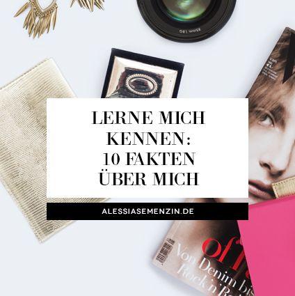 Lerne mich kennen: 10 Fakten über mich - alessiasemenzin.de