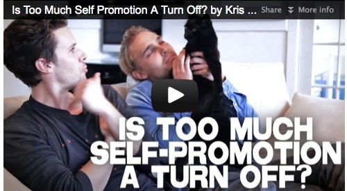 Is Too Much Self Promotion A Turn Off? by Kris Lemche & Joey Kern