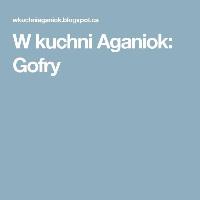 W kuchni Aganiok: Gofry