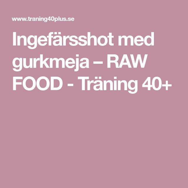 Ingefärsshot med gurkmeja – RAW FOOD - Träning 40+