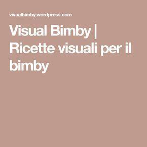 Visual Bimby | Ricette visuali per il bimby