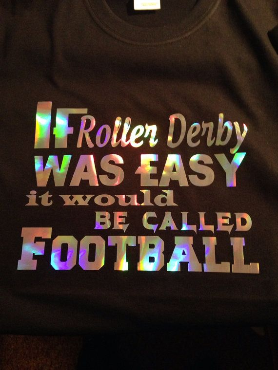 Hey, I found this really awesome Etsy listing at https://www.etsy.com/listing/183598975/if-roller-derby-was-easy-it-would-be