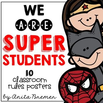 Superhero Classroom Rules Posters: This pack contains 10 superhero themed classroom rules posters to show your class how to be SUPER STUDENTS!