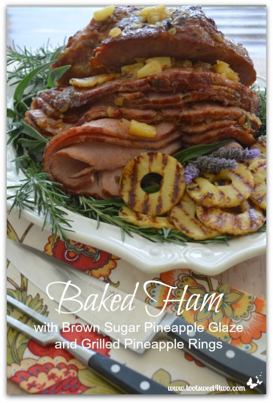 Baked Ham with Brown Sugar Pineapple Glaze and Grilled Pineapple Rings