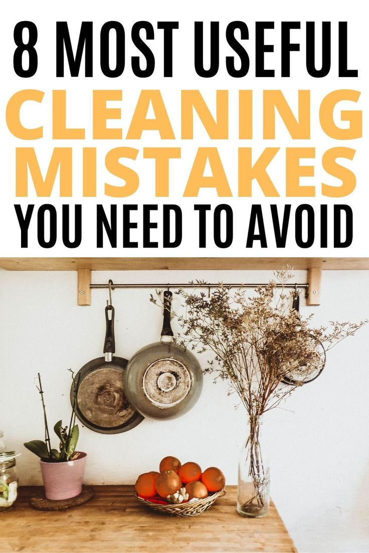 8 Cleaning Mistakes To Avoid and How To Fix Them