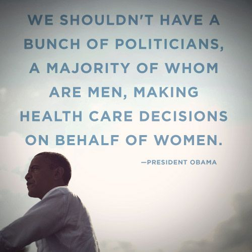 There's a clear choice for women in this election.: American Presidents, Women Rights, Presidents Obama, Human Rights, Barackobama, Health Care, U.S. Presidents, Women Health, Barack Obama