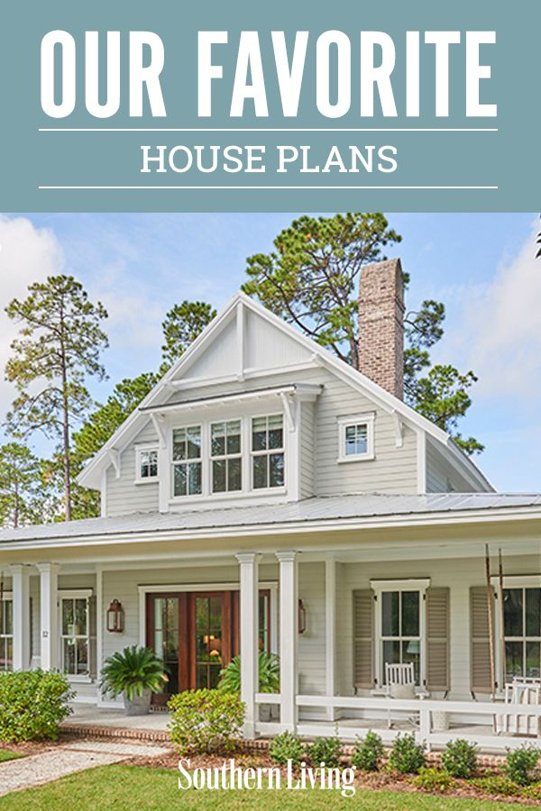 Our Favorite House Plans Of 2018 In 2020 Southern Living House Plans Southern House Plans Country Cottage House Plans