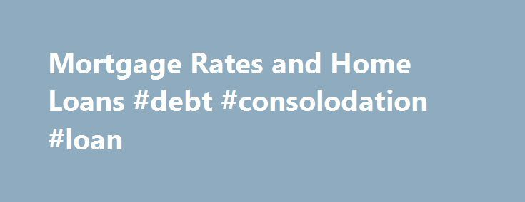 "Mortgage Rates and Home Loans #debt #consolodation #loan http://debt.nef2.com/mortgage-rates-and-home-loans-debt-consolodation-loan/  #consumer debt consolidation # Credit Cards Banking Investing Mortgages Loans Insurance Credit Cards Banking Investing Mortgages Loans Insurance Today's Mortgage Rates and Home Loans ""The 10-year Treasury yield rose 18 basis points to 1.73%, its highest level since Brexit,"" Sean Becketti, chief economist for Freddie Mac, said in a news release. Brexit was the…"