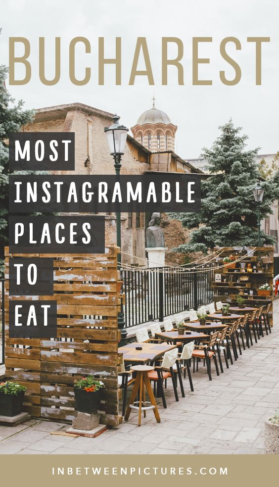 The most Instagramable places to eat, have coffee, drinks, and shop, in Bucharest | InBetweenPictures.com