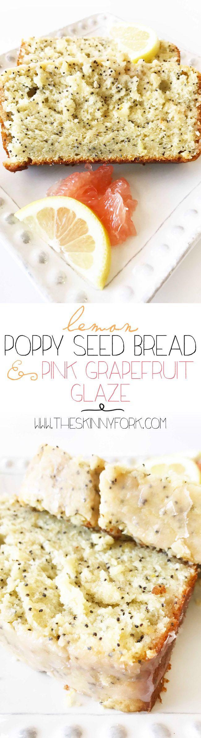 The past few days have been absolutely gorgeous here! I'm celebrating the on-coming season of spring with this fabulous Lemon Poppy Seed Bread & Pink Grapefruit Glaze! This bread is lightened up, but don't let that fool you! It's light and fluffy and perfectly moist. Yum! Perfect for breakfast, brunch, or dessert!