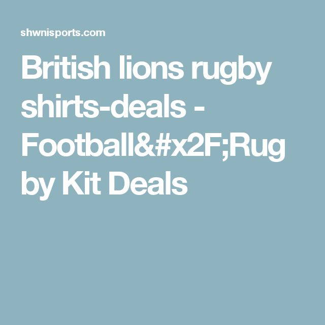 British lions rugby shirts-deals - Football/Rugby Kit Deals