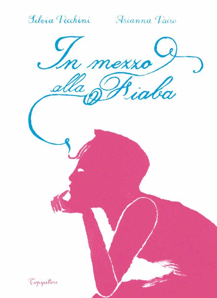"""""""In mezzo alla fiaba"""" di Silvia Vecchini e Arianna Vairo."""