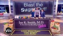Dr Ian Smith on The View Learn How to Blast the Sugar Out and Lose Weight