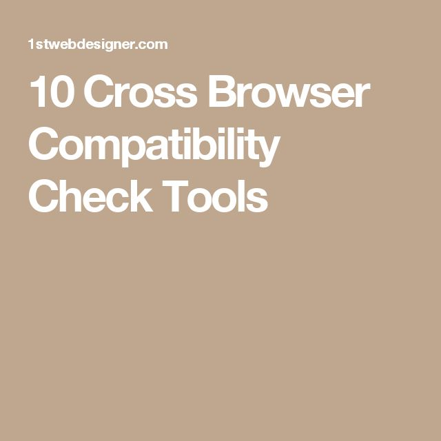 10 Cross Browser Compatibility Check Tools