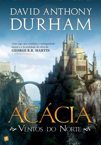 Acácia I: Ventos do Norte, David Anthony Durham - Saída de Emergência (Portuguese Edition)