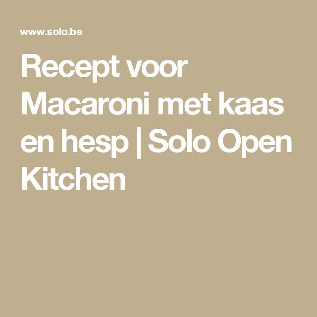 Recept voor Macaroni met kaas en hesp   Solo Open Kitchen