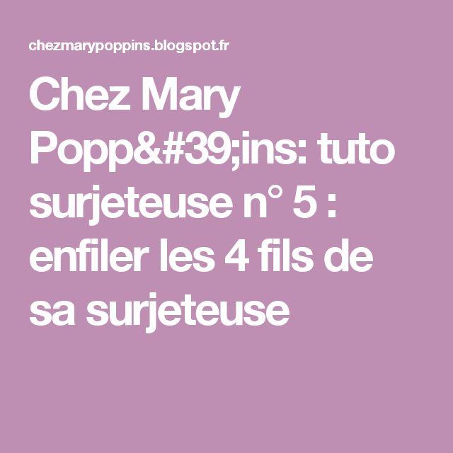 Chez Mary Popp'ins: tuto surjeteuse n° 5 : enfiler les 4 fils de sa surjeteuse