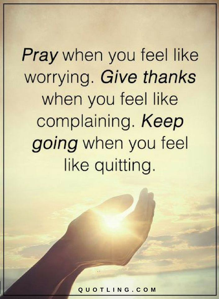christian quotes pray when you feel like worrying give thanks