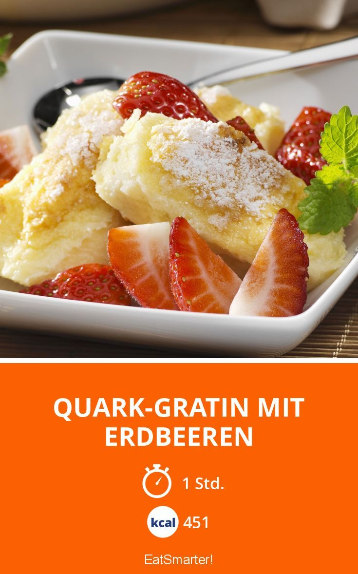 Quark-Gratin mit Erdbeeren - smarter - Kalorien: 451 Kcal - Zeit: 1 Std. | eatsmarter.de