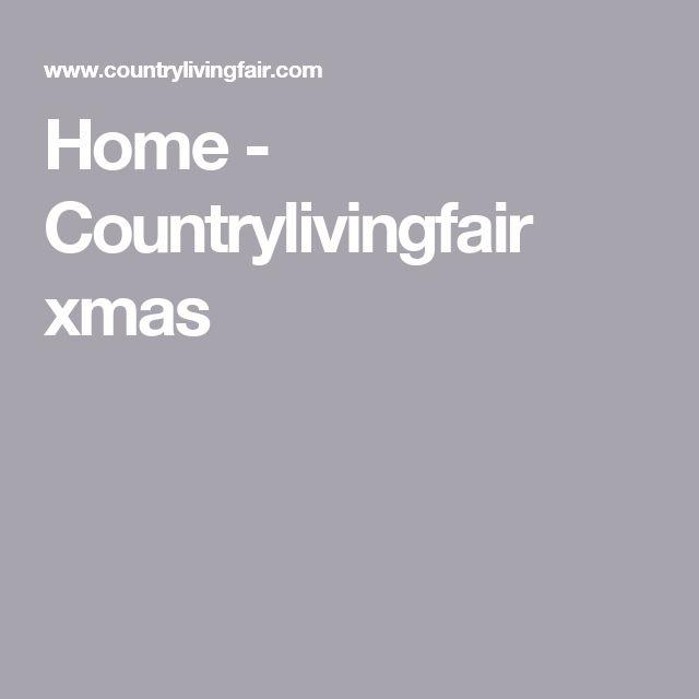 Home - Countrylivingfair xmas (Carol's going Thursday)
